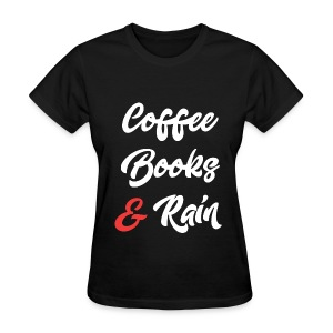 Coffee Books and Rain - Women's T-Shirt