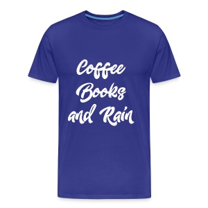 Coffee, Books and Rain - Men's Premium T-Shirt