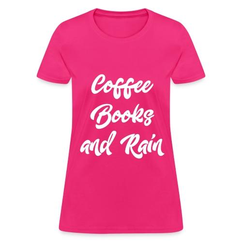 Coffee, Books and Rain - Women's T-Shirt