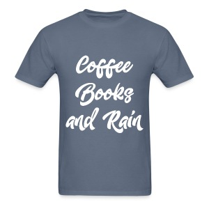 Coffee, Books and Rain - Men's T-Shirt
