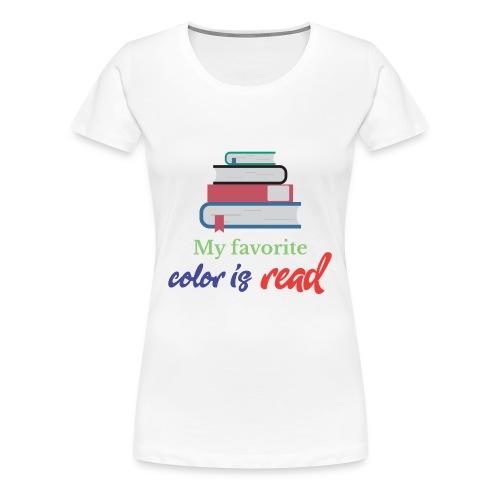 My favorite color is read - Women's Premium T-Shirt