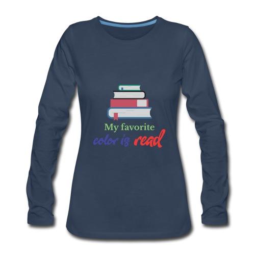 My favorite color is read - Women's Premium Long Sleeve T-Shirt