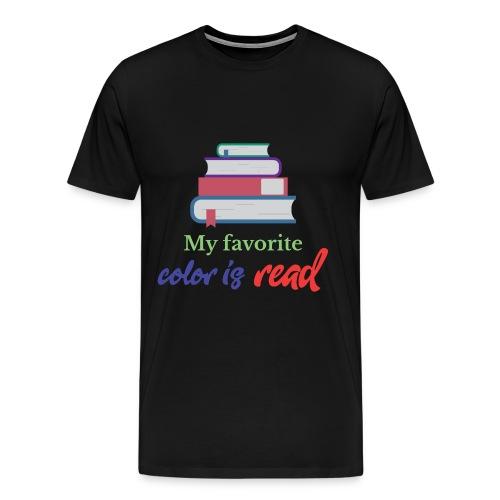 My favorite color is read - Men's Premium T-Shirt