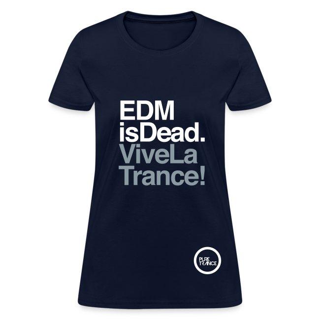 EDM Is Dead, Vive La Trance Female T-Shirt