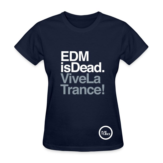 EDM Is Dead, Vive La Trance Female T-Shirt
