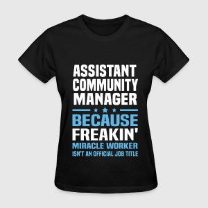 Assistant Community Manager - Women's T-Shirt
