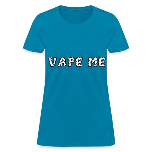 Vape Me - Women's T-Shirt