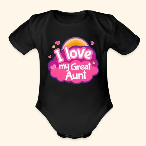 I Love My Great Aunt Baby Shirt - Organic Short Sleeve Baby Bodysuit