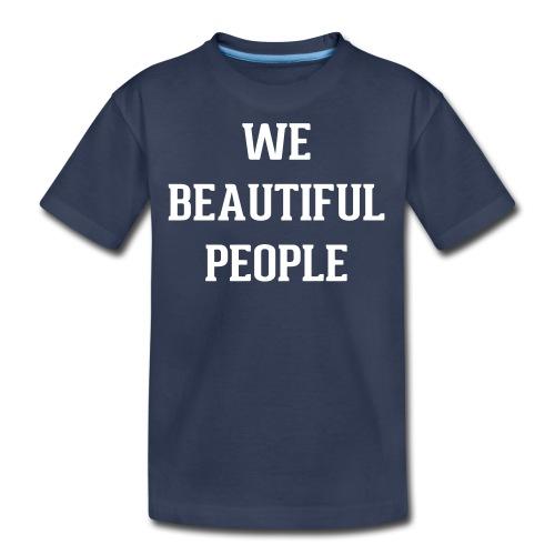 Kid's We Beautiful People T-Shirt (white print) - Kids' Premium T-Shirt