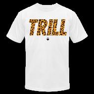 T-Shirts ~ Men's T-Shirt by American Apparel ~ TRILL T-Shirt - Mens - BrandNuThreads.com