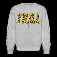 Long Sleeve Shirts ~ Crewneck Sweatshirt ~ TRILL Crewneck - Mens - BrandNuThreads.com
