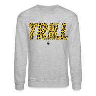 Long Sleeve Shirts ~ Crewneck Sweatshirt ~ TRILL Crewneck - Mens - BrandNuThreads.com