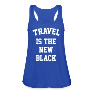 Travel is the new black - Women's Flowy Tank Top by Bella