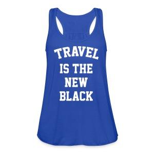 Travel is the new black - Women's Flowy Tank Top by Bella