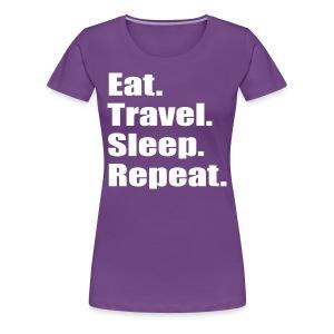 Eat. Travel. Sleep. Repeat - Women's Premium T-Shirt