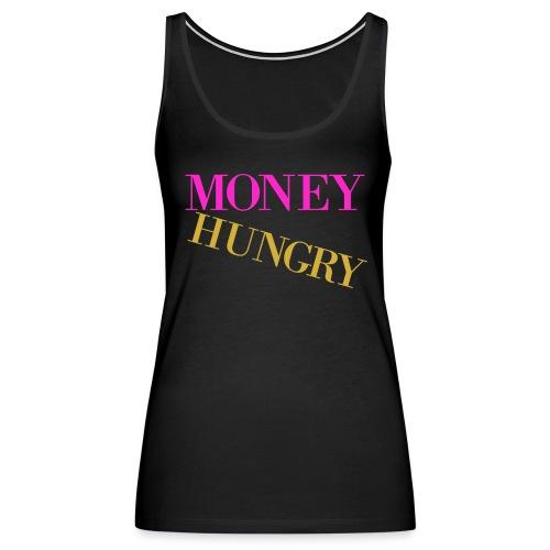 Money Hungry Tank - Women's Premium Tank Top