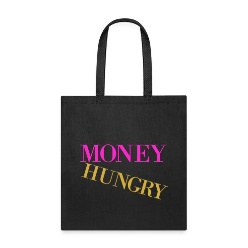 Money Hungry Tote - Tote Bag