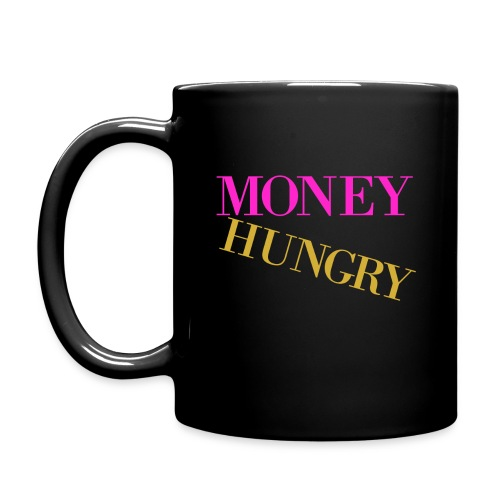 Money Hungry Mug - Full Color Mug