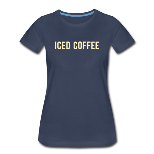 iced coffee - Women's Premium T-Shirt