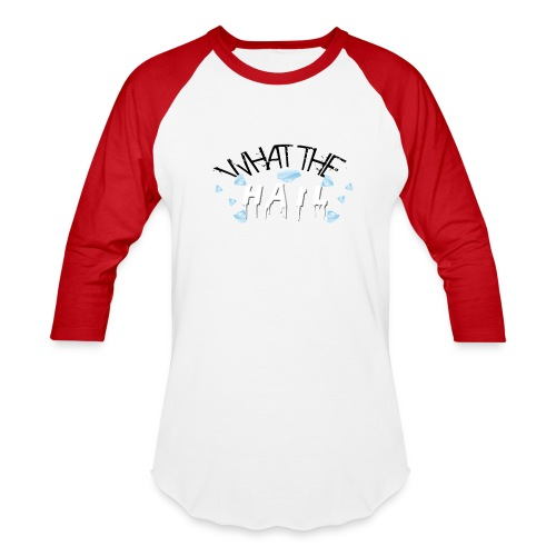 What the Hail?! - Baseball T-Shirt - Baseball T-Shirt
