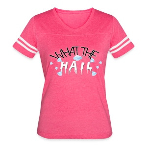 What the Hail?! - Women's Vintage Sport T-Shirt - Women's Vintage Sport T-Shirt
