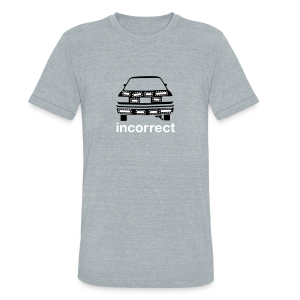 Incorrect: Bumper Stickers Triblend Tee - Unisex Tri-Blend T-Shirt by American Apparel
