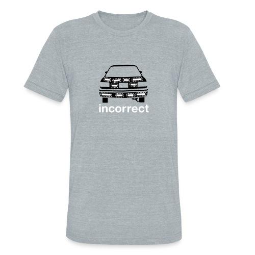 Incorrect: Bumper Stickers Triblend Tee - Unisex Tri-Blend T-Shirt