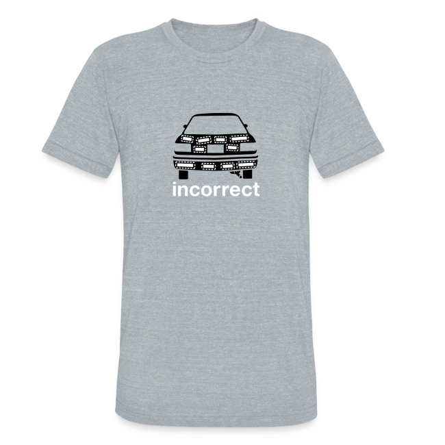 Incorrect: Bumper Stickers Triblend Tee
