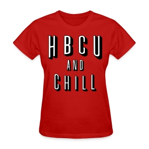 HBCU And Chill - Women's White, Black and Red T-shirt - Women's T-Shirt