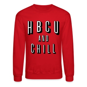 HBCU And Chill - Men's White, Black and Red Sweatshirt - Crewneck Sweatshirt