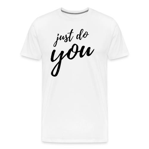just do you - Men's Premium T-Shirt