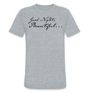 Our Last Performance - Good Night, Beautiful... (black imprint) - Unisex Tri-Blend T-Shirt