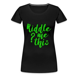 Riddle Me This Tee - Women's Premium T-Shirt