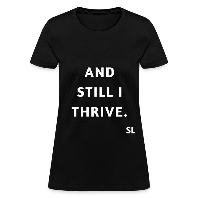 AND STILL I THRIVE Black Women's Empowerment T-shirt Clothing by Stephanie Lahart.