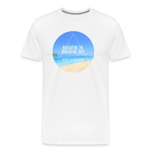 Breathe in breathe out T-Shirts - Men's Premium T-Shirt