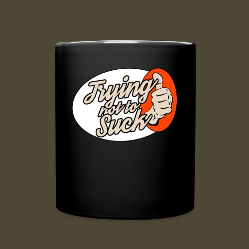 Trying Not To Suck Coffee Cup - Full Color Mug