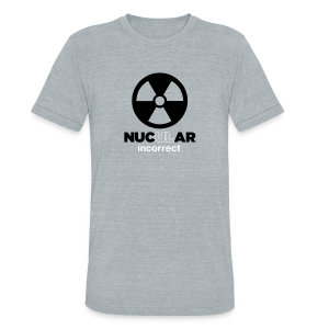 Incorrect: Nucular Triblend Tee - Unisex Tri-Blend T-Shirt by American Apparel
