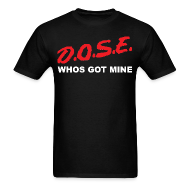T-Shirts ~ Men's T-Shirt ~ D.O.S.E.