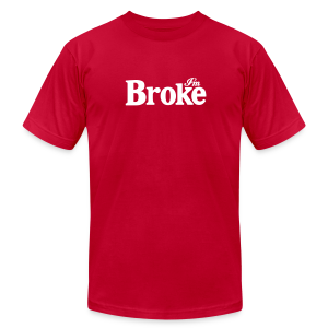I'm Broke - Coca Cola Parody Tee - Men's T-Shirt by American Apparel