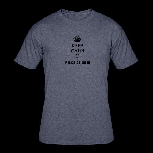Keep Calm and Be A Piece of Shik Tee - Men's 50/50 T-Shirt
