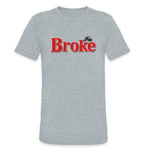 Diet Broke - Diet Coke Parody Tee - Unisex Tri-Blend T-Shirt by American Apparel
