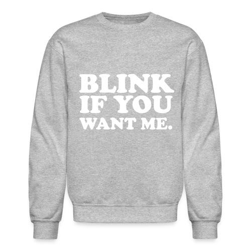 Crewneck Sweatshirt - you,me,long,hilarious,funny,comedy,blink,ahah