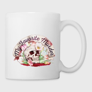 My Favorite Murder Skull - Coffee/Tea Mug