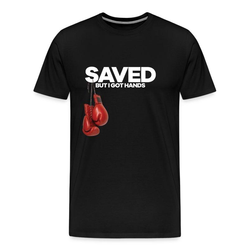 Saved But I Got Hands Mens Tee - Men's Premium T-Shirt