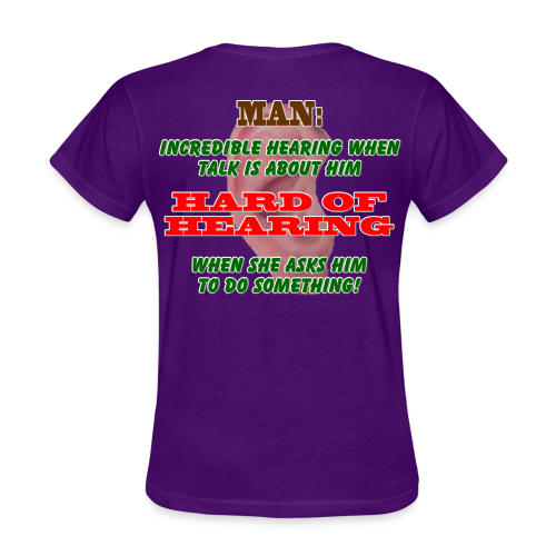 Women's Standard T- Man Hard of Hearing Back - Women's T-Shirt