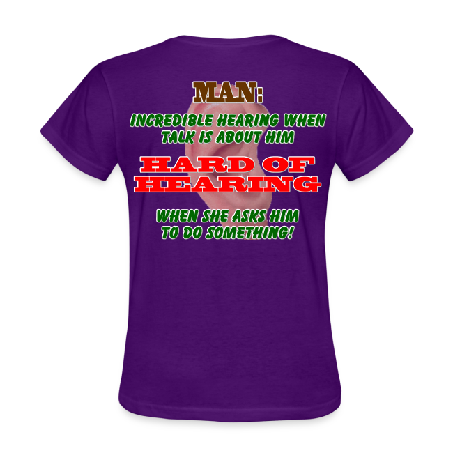 Women's Standard T- Man Hard of Hearing Back
