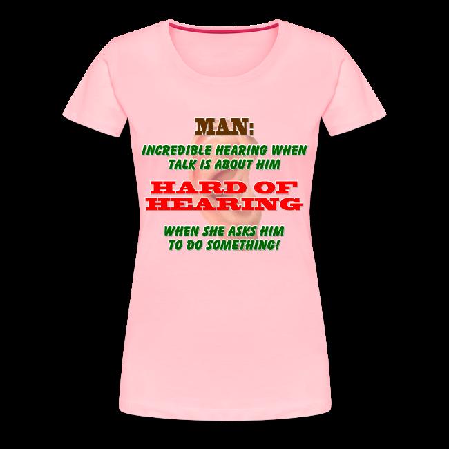 Women's Premium T- Man Hard of Hearing Front