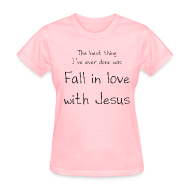 Women's T-Shirts ~ Women's T-Shirt ~ Fall in love with Jesus - Women