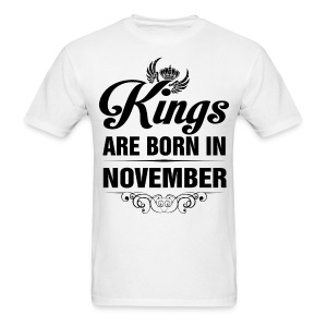 Kings Are Born In November Tshirt - Men's T-Shirt