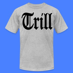 Trill T-Shirts - stayflyclothing.com - Men's T-Shirt by American Apparel